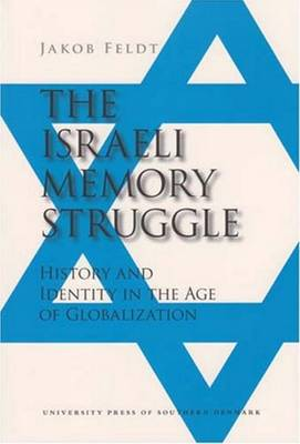 The Israeli Memory Struggle: History and Identity in the Age of Globalization (Paperback)