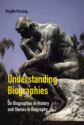 Understanding Biographies: On Biographies in History & Stories in Biography (Paperback)
