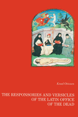 The Responsories and Versicles of the Latin Office of the Dead (Hardback)