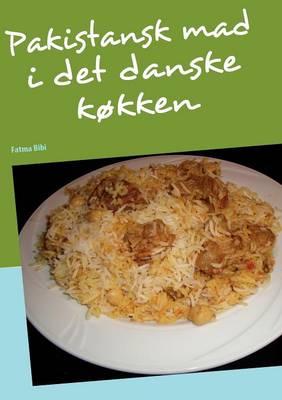 Pakistansk Mad I Det Danske K Kken (Paperback)