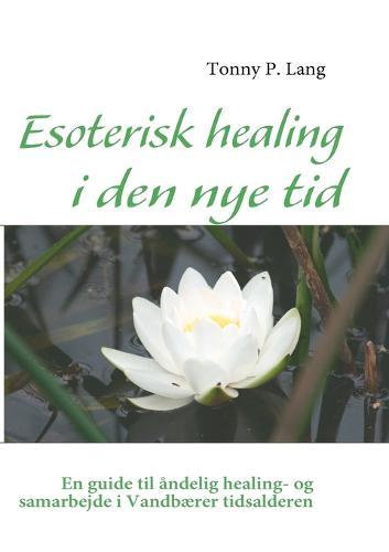 Esoterisk Healing I Den Nye Tid (Paperback)