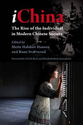 IChina: The Rise of the Individual in Modern Chinese Society - NIAS Studies in Asian Topics No. 45 (Paperback)