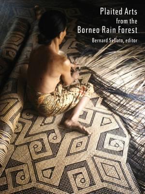 Plaited Arts from the Borneo Rainforest - NIAS Studies in Asian Topics Series No. 48 (Hardback)