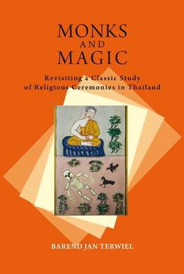Monks and Magic: Revisiting a Classic Study of Religious Ceremonies in Thailand - NIAS Classics 2 (Paperback)