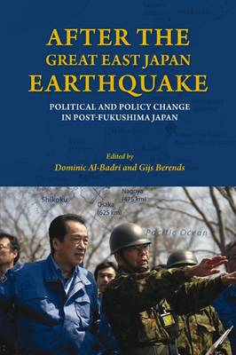 After the Great East Japan Earthquake: Political and Policy Change in Post-Fukushima Japan - Asia Insights 5 (Paperback)