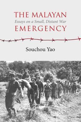 The Malayan Emergency: Essays on a Small, Distant War (Hardback)