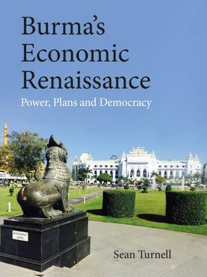 Burma's Economic Renaissance: Power, Plans and Democracy - Asia Briefings 1 (Paperback)