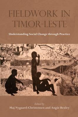 Fieldwork in Timor-Leste: Understanding Social Change Through Practice - NIAS Studies in Asian Topics 59 (Hardback)