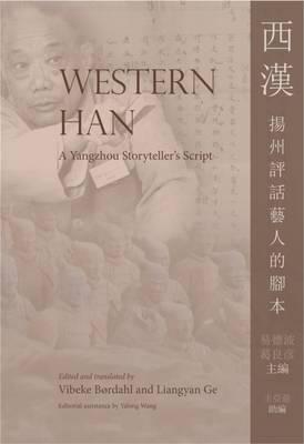 Western Han: A Yangzhou Storyteller's Script - NIAS Monographs 139 (Hardback)