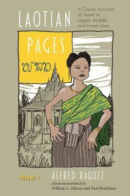 Laotian Pages 2018: A Classic Account of Travel in Upper, Middle and Lower Laos - Exploring Asia 2 (Paperback)