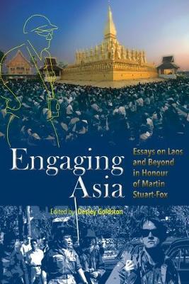 Engaging Asia 2018: Essays on Laos and Beyond in Honour of Martin Stuart-Fox - NIAS Studies in Asian Topics 67 (Hardback)