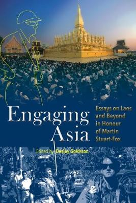Engaging Asia 2018: Essays on Laos and Beyond in Honour of Martin Stuart-Fox - NIAS Studies in Asian Topics 67 (Paperback)