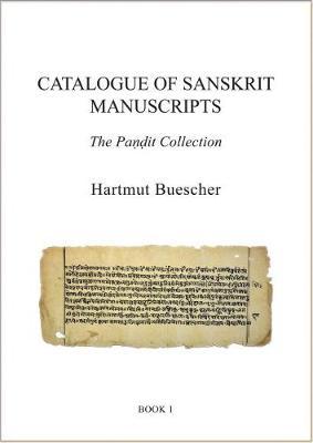 Catalogue of Sanskrit Manuscripts 2018: The Pandit Collection - Catalogue of Oriental Manuscripts, Xylographs, etc. in Danish Collections (COMDC) 7.2 (Hardback)