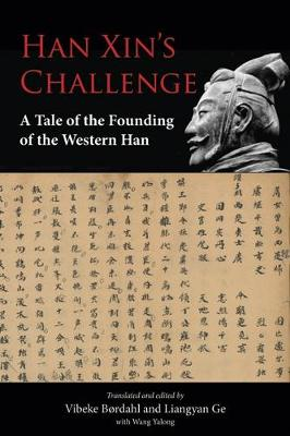 Han Xin's Challenge 2019: A Tale of the Founding of the Western Han - Voices of Asia 2 (Hardback)