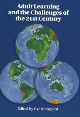Adult Learning and the Challenges of the Twenty-First Century (Paperback)