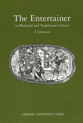 The Entertainer: in Medieval and Traditional Culture (Paperback)