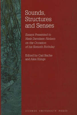 Sounds, Structures and Senses: Essays Presented to Niels Davidsen-Nielsen on the Occasion of His Sixtieth Birthday (Hardback)