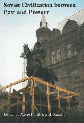 Soviet Civilization Between Past and Present (Paperback)
