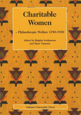 Charitable Women: Philanthopic Welfare, 1780-1930 (Paperback)