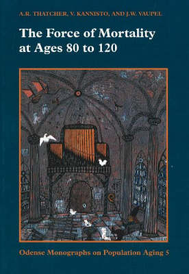The Force of Mortality at Ages 80 to 120 (Hardback)
