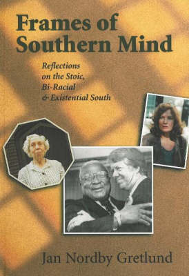 Frames of Southern Mind: Reflections on the Stoic, Bi-Racial and Existential South (Paperback)