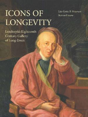 Icons of Longevity: Luxdorph's Eighteenth Century Gallery of Long-Livers (Hardback)
