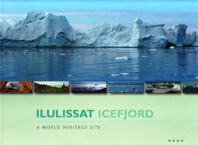 Ilulissat Icefjord: A World Heritage Site (Hardback)