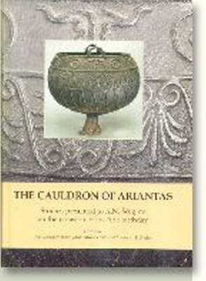 The Cauldron of Ariantas: Studies Presented to A.N. Sceglov on the Occasion of His 70th Birthday (Hardback)