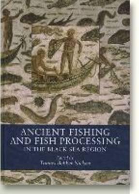 Ancient Fishing and Fish Processing in the Black Sea Region (Hardback)