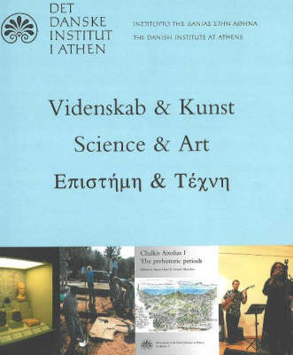 Science & Art: Present Activities of the Danish Institute at Athens (Paperback)