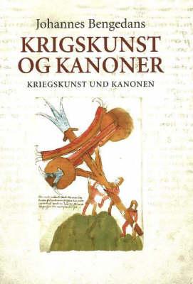 Kriegskunst und Kanonen (the Art of War and Canons): Das Buchsenmeister, und Kriegsbuch des Johannes Bengedans (Paperback)