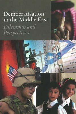 Democratisation in the Middle East: Dilemmas & Perspectives (Paperback)