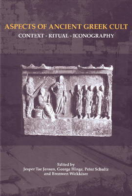 Aspects of Ancient Greek Cult: Context, Ritual and Iconography (Hardback)