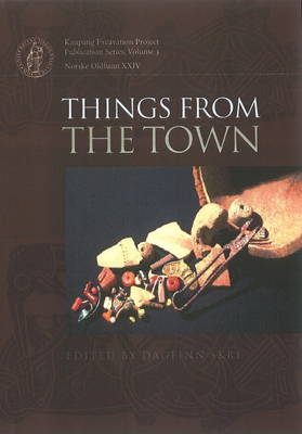 Things from the Town: Artefacts & Inhabitants in Viking-Age Kaupang (Hardback)