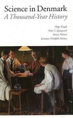 Science in Denmark: A Thousand Year History (Hardback)