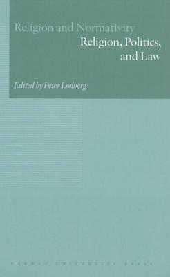 Religion, Politics & Law - Religion & Normativity Series 3 (Paperback)