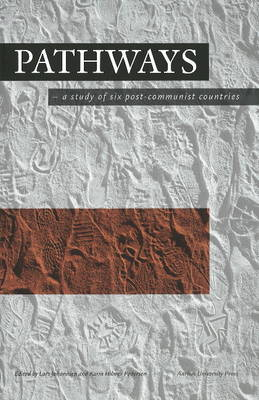 Pathways: A Study of Six Post-Communist Countries (Paperback)