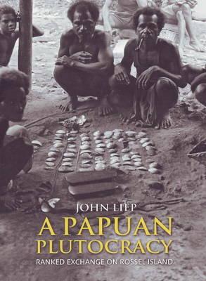 Papuan Plutocracy: Ranked Exchange on Rossel Island (Hardback)