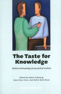 Taste for Knowledge: Medical Anthropology Facing Medical Realities (Paperback)