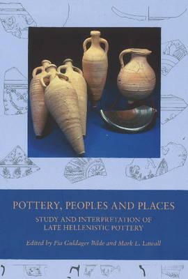 Pottery, Peoples & Places: Study & Interpretation of Late Hellenistic Pottery (Hardback)