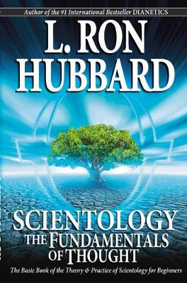 Scientology: The Fundamentals of Thought: The Basic Book of the Theory & Practice of Scientology for Beginners (Paperback)