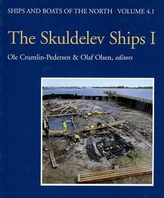 The Skuldelev Ships I - Ships & Boats of the North 4 (Hardback)
