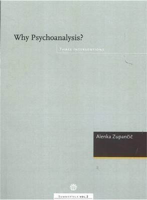 Why Psychoanalysis?: Three Interventions - Summertalk Series 2 (Paperback)