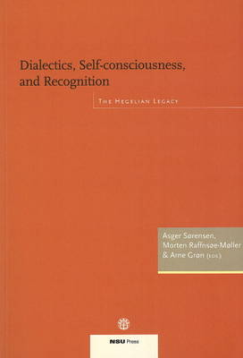 Dialectics, Self-Consciousness & Recognition: The Hegelian Legacy (Paperback)