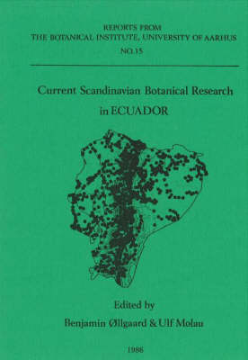 Current Scandinavian Botanical Research in Ecuador - Reports from the Botanical Institute Series, 15 (Paperback)