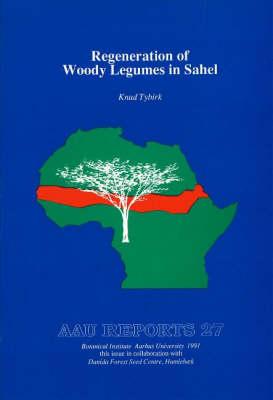 Regeneration of Woody Legumes in Sahel - AAU Reports 27 (Paperback)