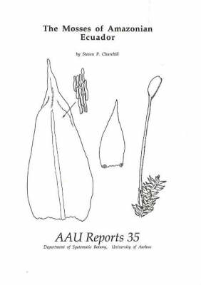 Mosses of Amazonian Ecuador - AAU Reports 35 (Paperback)