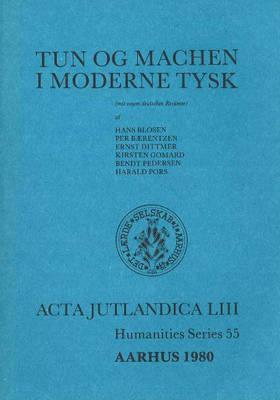 Tun Og Machen I Moderne Tysk: v. 53: Acta Jutlandica (Paperback)