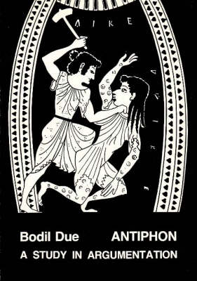 Antiphon: A Study in Argumentation (Paperback)