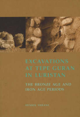 Excavations at Tepe Guran in Luristan: The Bronze Age and Iron Age Periods (Hardback)